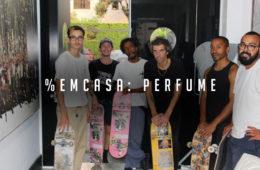 %EM CASA: PERFUME